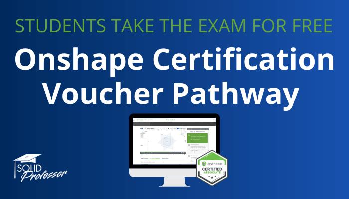 Onshape Certification Voucher