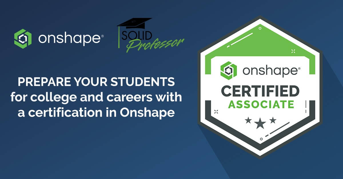 Prepare your students for college and careers with a certification in Onshape